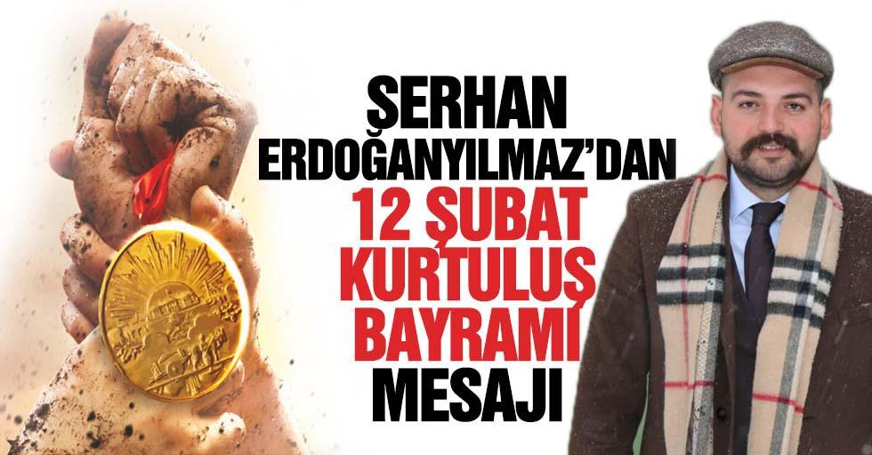 Serhan Erdoğanyılmaz'dan 12 Şubat Kurtuluş Bayramı Mesajı