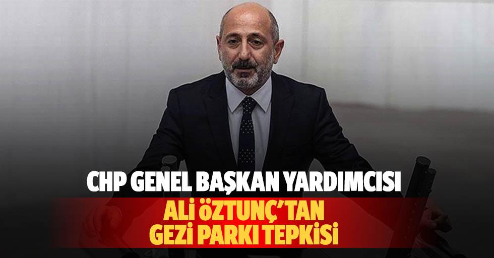 Chp Genel Başkan Yardımcısı Ali Öztunç'tan Gezi Parkı Tepkisi