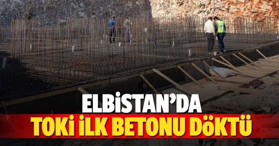 Elbistan'da Toki İlk Betonu Döktü