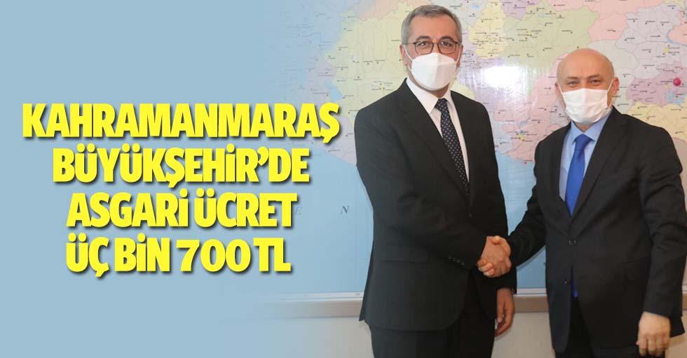 Kahramanmaraş Büyükşehir'de Asgari Ücret 3 Bin 700 TL