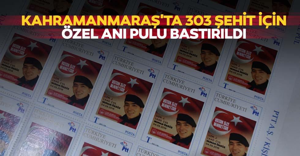 Kahramanmaraş'ta 303 şehit için özel anı pulu bastırıldı
