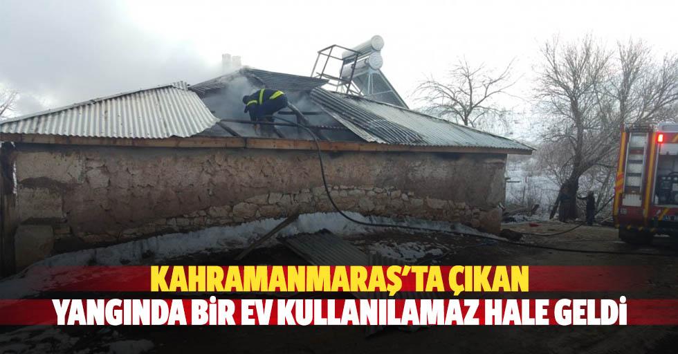 Kahramanmaraş'ta çıkan yangında bir ev kullanılamaz hale geldi