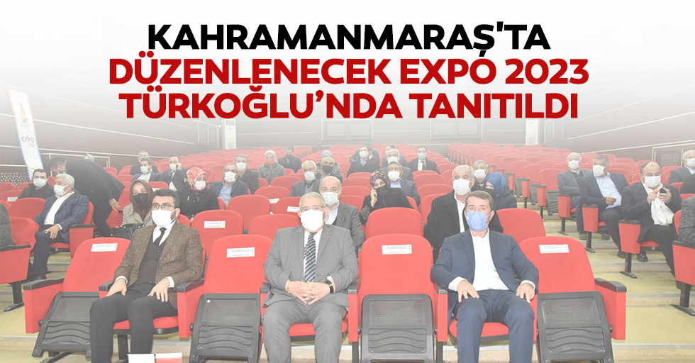 Kahramanmaraş'ta düzenlenecek Expo 2023, Türkoğlu'nda tanıtıldı