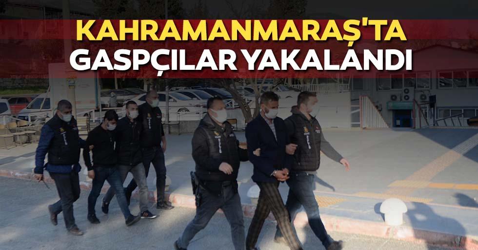 Kahramanmaraş'ta gaspçılar yakalandı