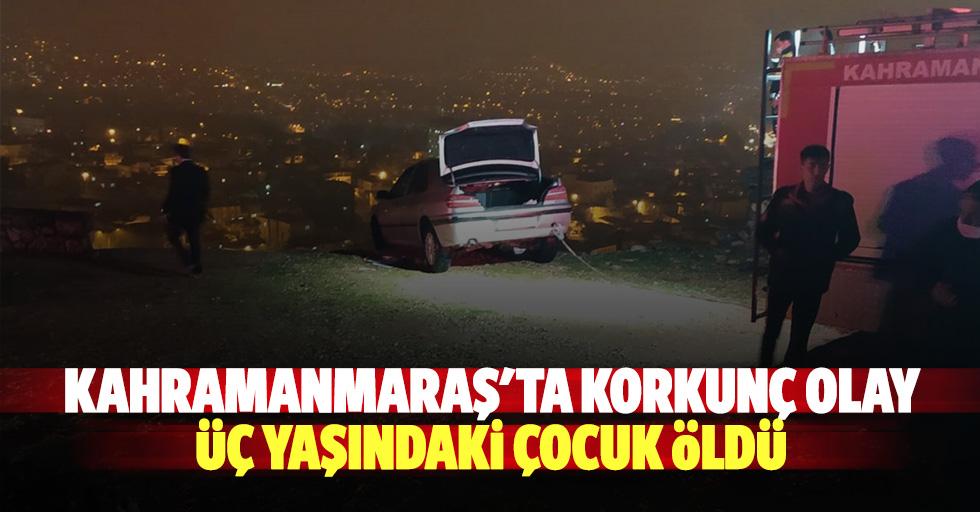 Kahramanmaraş'ta korkunç olay, 3 yaşındaki çocuk öldü