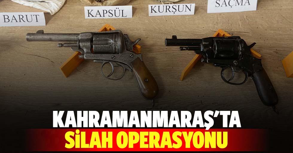 Kahramanmaraş'ta silah operasyonu