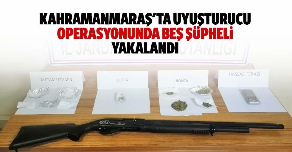 Kahramanmaraş'ta uyuşturucu operasyonunda 5 şüpheli yakalandı