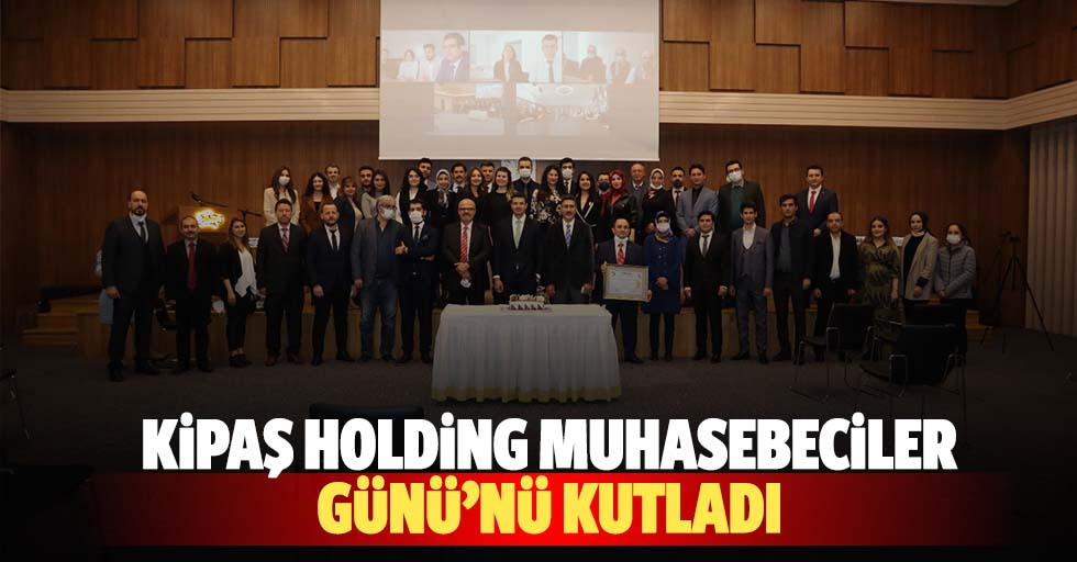 Kipaş Holding Muhasebeciler Günü'nü Kutladı