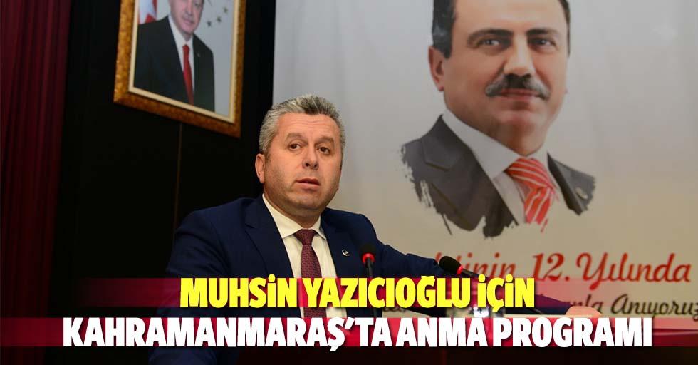 Muhsin Yazıcıoğlu Kahramanmaraş'ta Düzenlenen Programla Anıldı