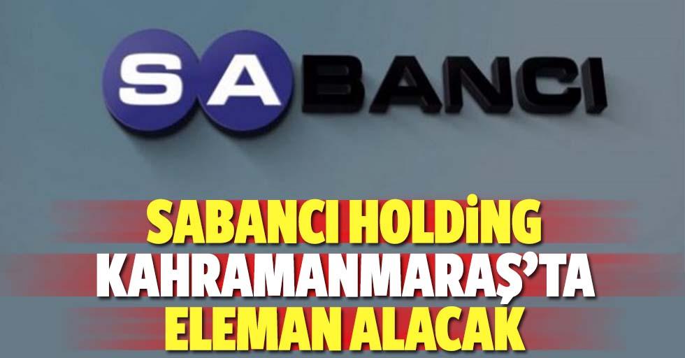 Sabancı Holding Kahramanmaraş'ta Eleman Alacak