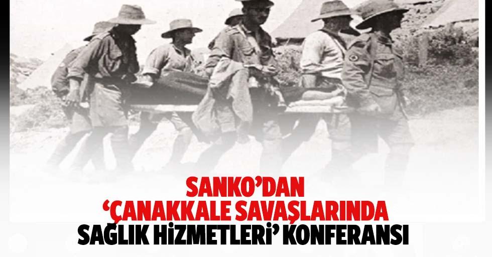 SANKO'dan 'Çanakkale savaşlarında sağlık hizmetleri' konferansı