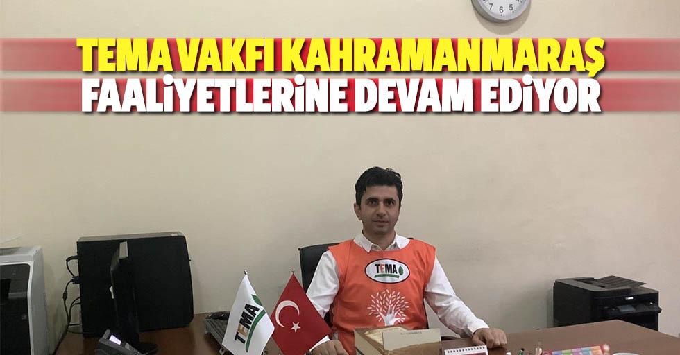 Tema Vakfı Kahramanmaraş Dulkadiroğlu'nda Faaliyetlerine Devam Ediyor