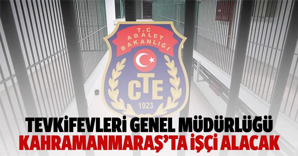 Tevkifevleri Genel Müdürlüğü Kahramanmaraş'ta İşçi Alacak