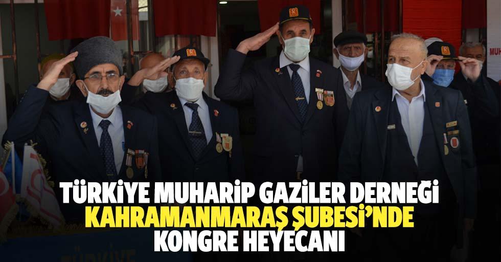 Türkiye Muharip Gaziler Derneği Kahramanmaraş Şubesi'nde Kongre Heyecanı