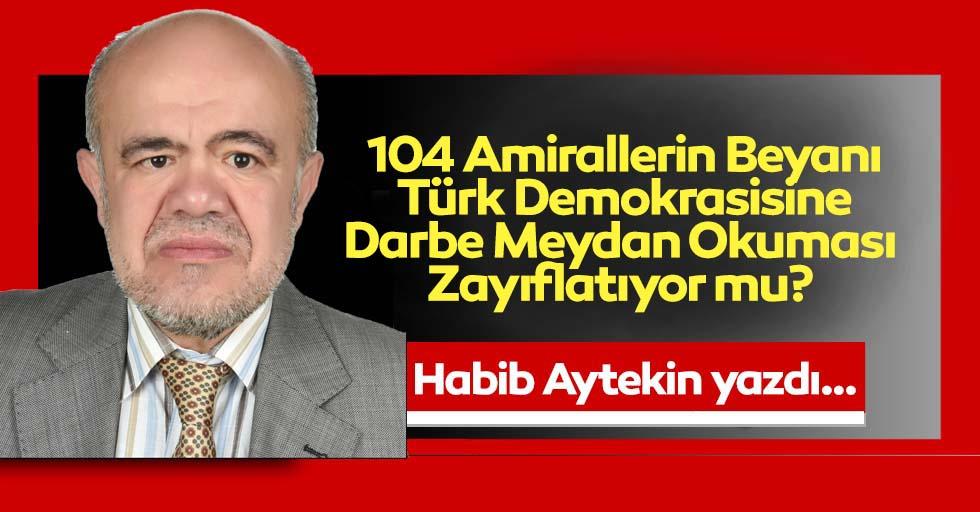 104 Amirallerin Beyanı Türk Demokrasisine Darbe Meydan Okuması Zayıflatıyor mu?