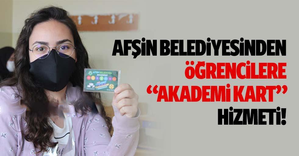 """Afşin belediyesinden öğrencilere """"akademi kart"""" hizmeti!"""