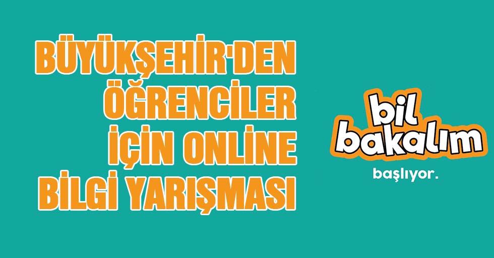 Büyükşehir'den Öğrenciler İçin Online Bilgi Yarışması