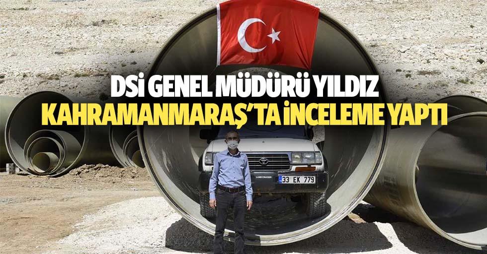 DSİ Genel Müdürü Yıldız, Kahramanmaraş'ta inceleme yaptı