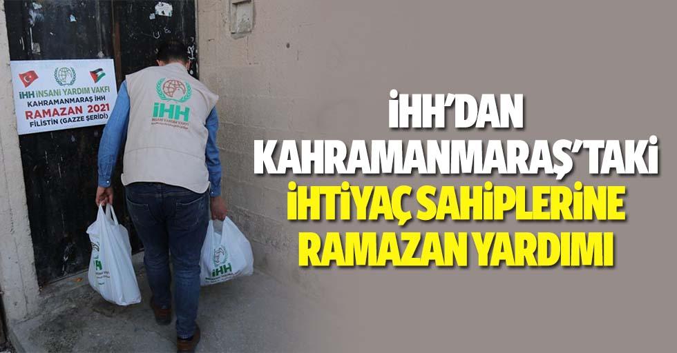 İHH'dan Kahramanmaraş'taki ihtiyaç sahiplerine Ramazan yardımı