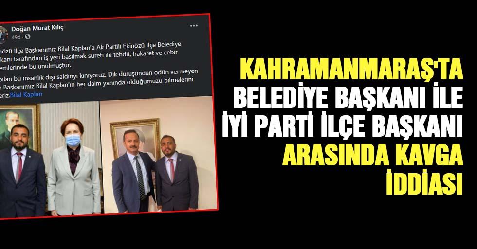 Kahramanmaraş'ta belediye başkanı ile ilçe başkanı arasında kavga iddiası