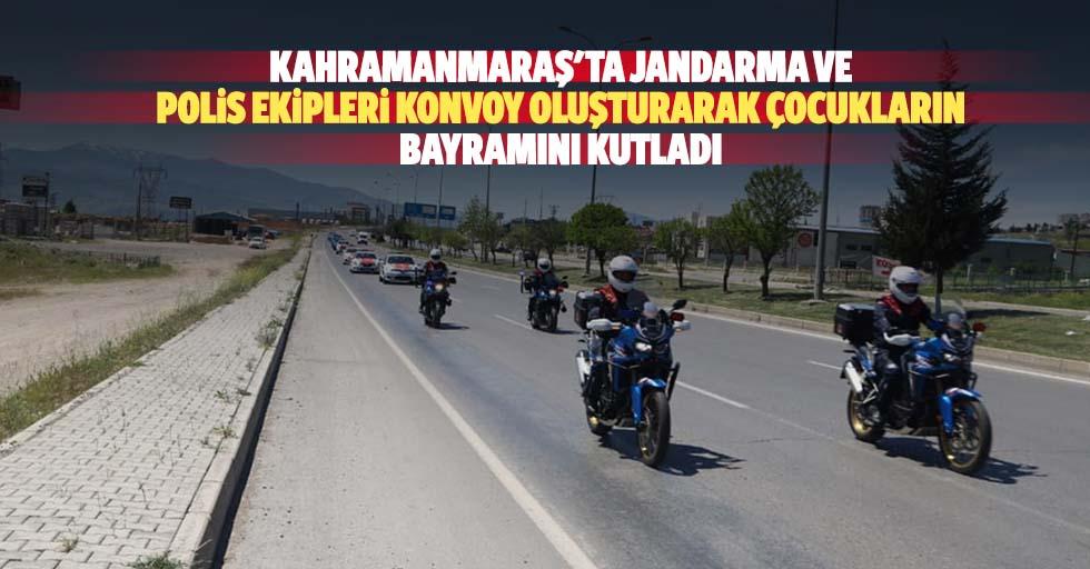 Kahramanmaraş'ta Jandarma Ve Polis Ekipleri Konvoy Oluşturarak Çocukların Bayramını Kutladı