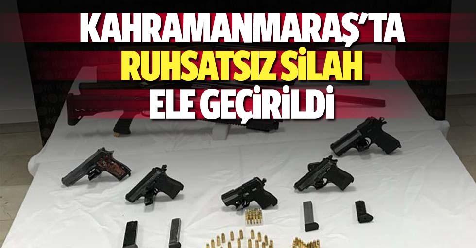 Kahramanmaraş'ta ruhsatsız silah ele geçirildi
