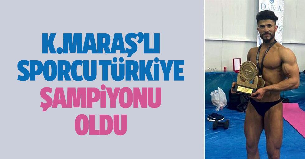 Kahramanmaraşlı sporcu Türkiye şampiyonu oldu