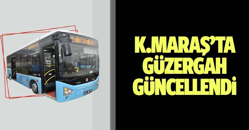 Kahramanmaraş'ta güzergah güncellendi