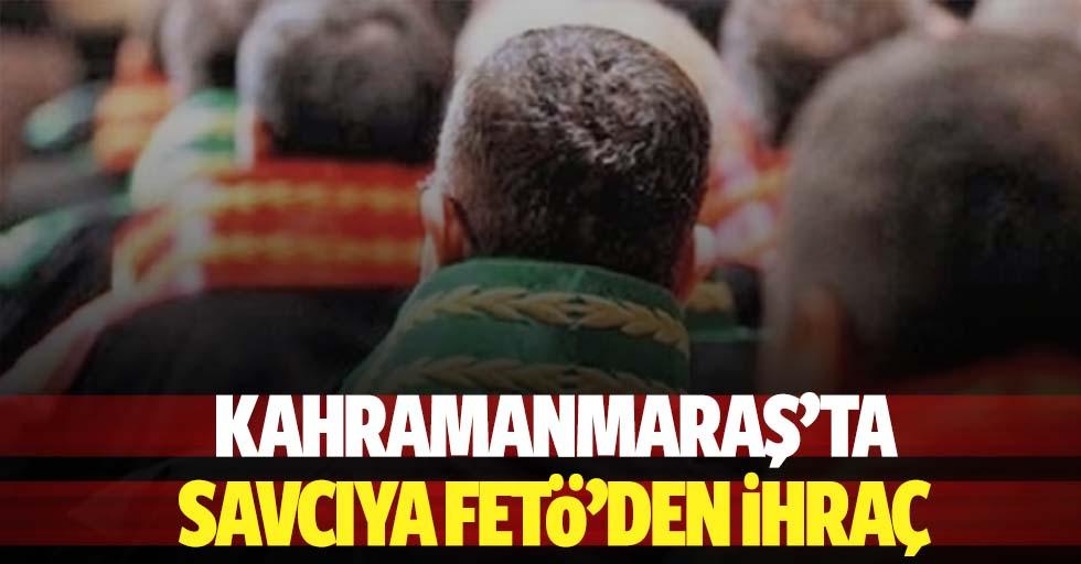 Kahramanmaraş'ta savcıya FETÖ'den ihraç