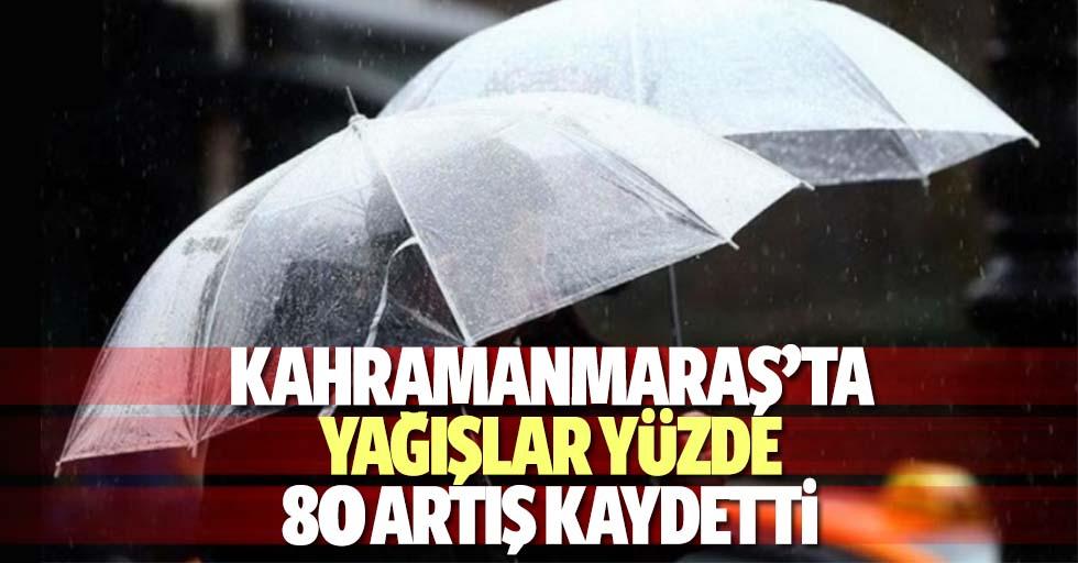 Kahramanmaraş'ta yağışlar yüzde 80 artış kaydetti