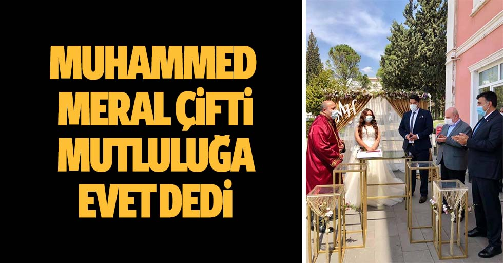 Muhammed-Meral çifti mutluluğa evet dedi