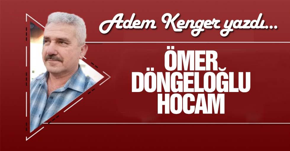 Ömer Döngeloğlu Hocam