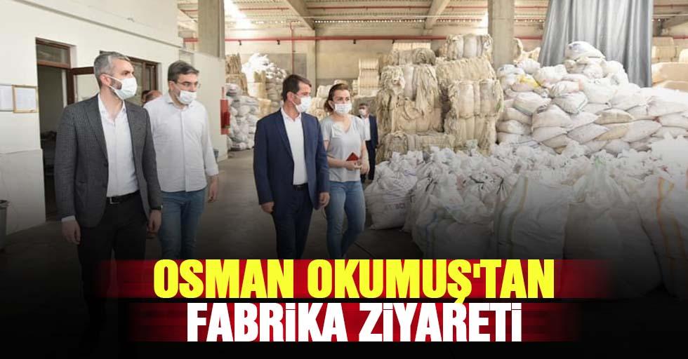 Osman Okumuş'tan fabrika ziyareti