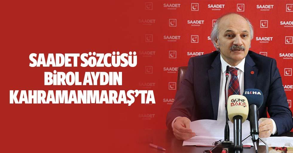 Saadet Sözcüsü Birol Aydın Kahramanmaraş'ta