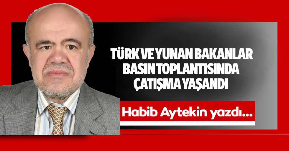 Türk ve Yunan Bakanlar basın toplantısında çatışma yaşandı