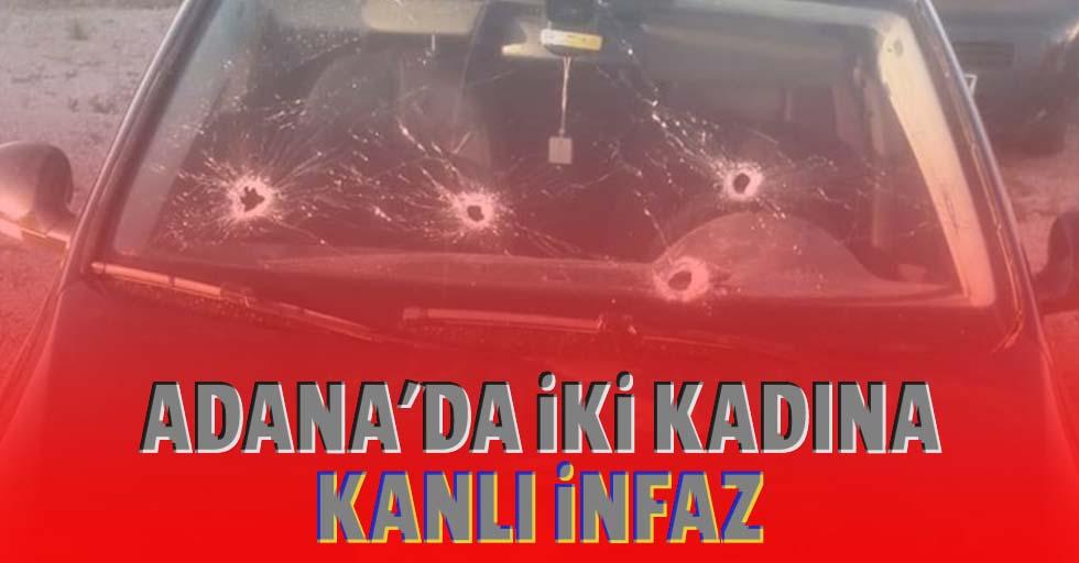 Adana'da 2 kadına kanlı infaz