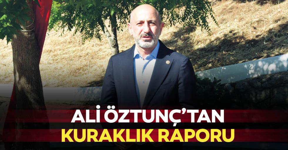 Ali Öztunç'tan Kuraklık Raporu