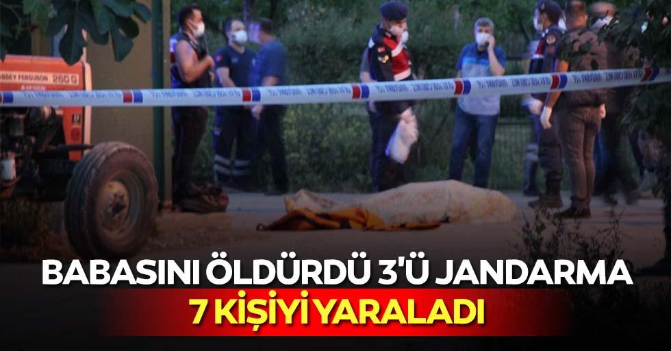 Babasını Öldürdü 3'ü Jandarma 7 Kişiyi Yaraladı