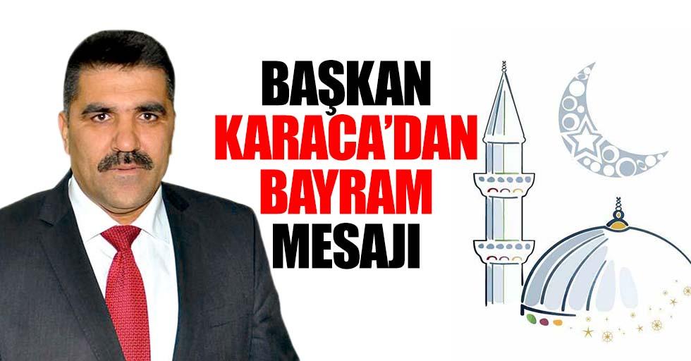 Başkan Karaca'dan Bayram Mesajı