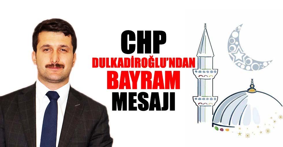 CHP Dulkadiroğlu'ndan bayram mesajı