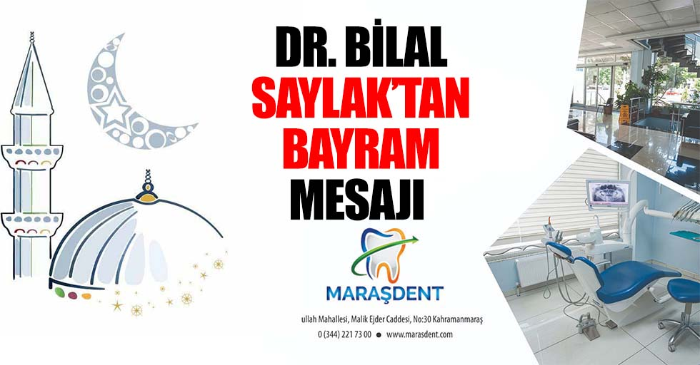 Dr. Bilal Saylak'tan bayram mesajı