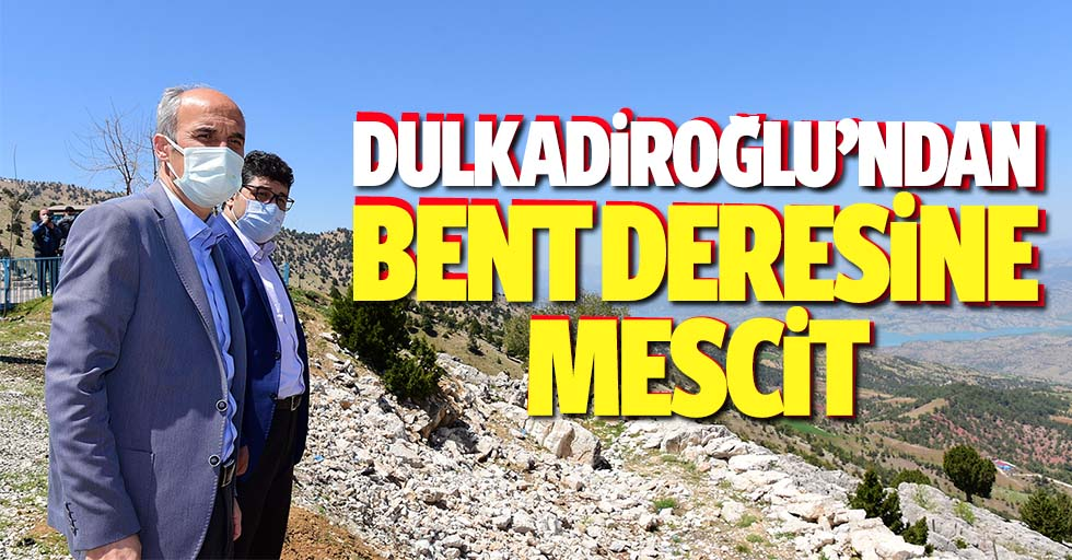 Dulkadiroğlu'ndan Bent Deresine Mescit