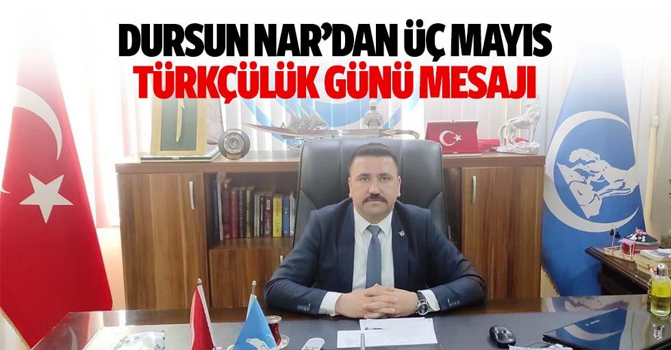 Dursun Nar'dan 3 Mayıs Türkçülük günü mesajı