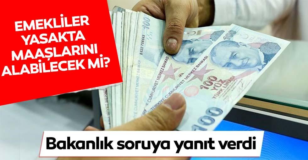 Emekli maaş ve ödemeleri için emekliler bankalara gidebilecek mi? İçişleri Bakanlığı açıkladı