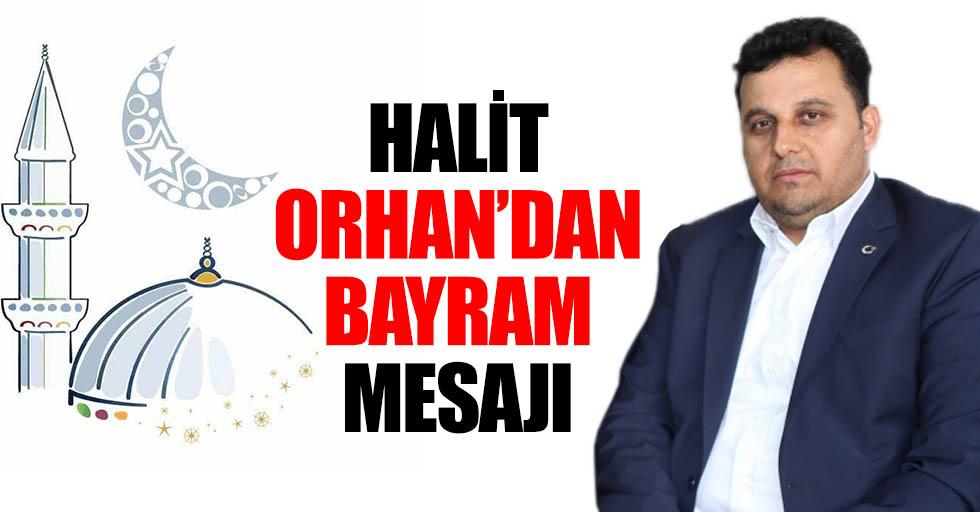Halit Orhan'dan Bayram Mesajı