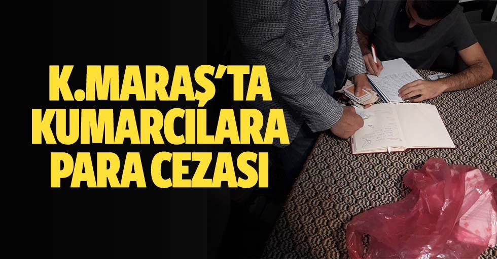 Kahramanmaraş'ta kumarcılara para cezası