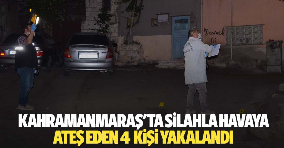 Kahramanmaraş'ta silahla havaya ateş eden 4 kişi yakalandı