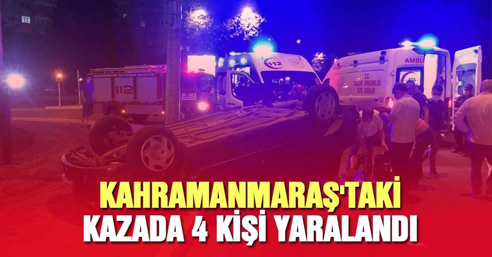 Kahramanmaraş'taki kazada 4 kişi yaralandı