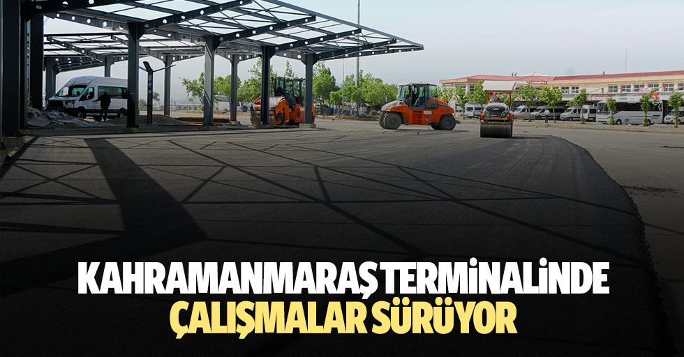 Kahramanmaraş Terminalinde Çalışmalar Sürüyor