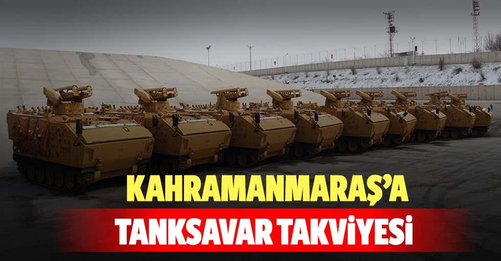 Kahramanmaraş'a tanksavar takviyesi